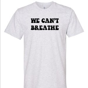We Can't Breathe (Desmond Tutu quote on back)